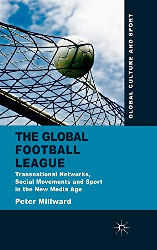 9780230274440: The Global Football League: Transnational Networks, Social Movements and Sport in the New Media Age