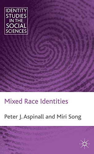 9780230275041: Mixed Race Identities (Identity Studies in the Social Sciences)