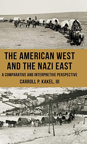 9780230275157: The American West and the Nazi East: A Comparative and Interpretive Perspective