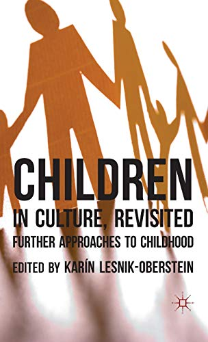 9780230275546: Children in Culture, Revisited: Further Approaches to Childhood