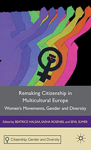 9780230276284: Remaking Citizenship in Multicultural Europe: Women's Movements, Gender and Diversity (Citizenship, Gender and Diversity)
