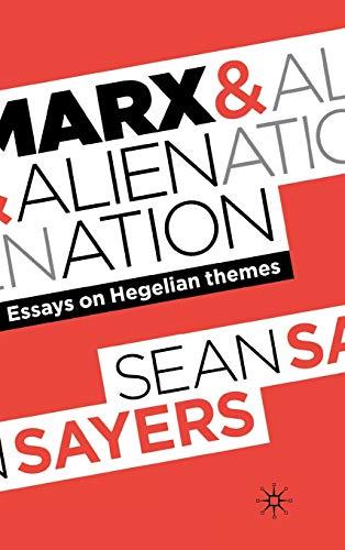 9780230276543: Marx and Alienation: Essays on Hegelian Themes