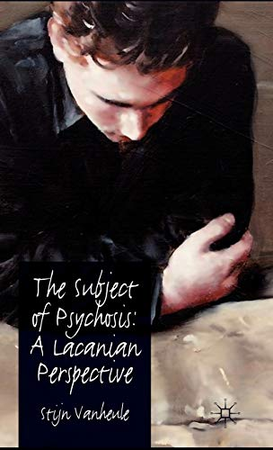 9780230276642: The Subject of Psychosis: A Lacanian Perspective