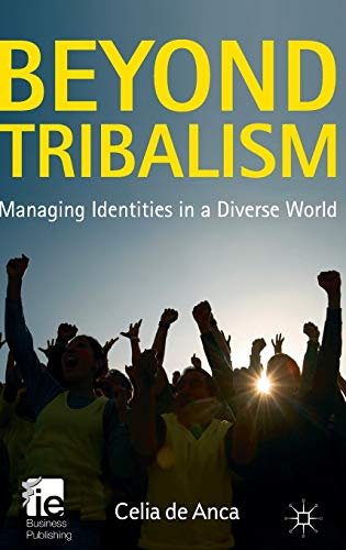 9780230276949: Beyond Tribalism: Managing Identities in a Diverse World