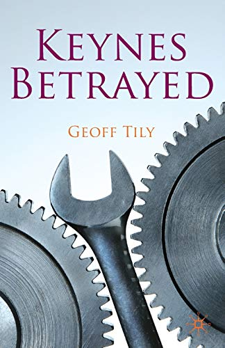 9780230277014: Keynes Betrayed: The General Theory, the Rate of Interest and 'Keynesian' Economics