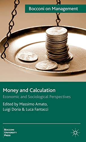 Money and Calculation: Economic and Sociological Perspectives (Bocconi on Management): Palgrave ...