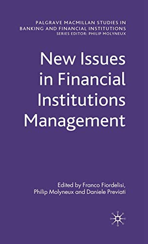 New Issues in Financial Institutions Management: Franco Fiordelisi, Philip Molyneux, Daniele ...