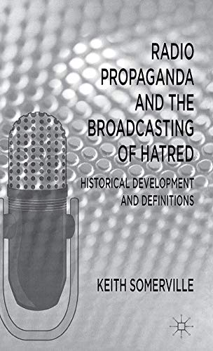 9780230278295: Radio Propaganda and the Broadcasting of Hatred: Historical Development and Definitions