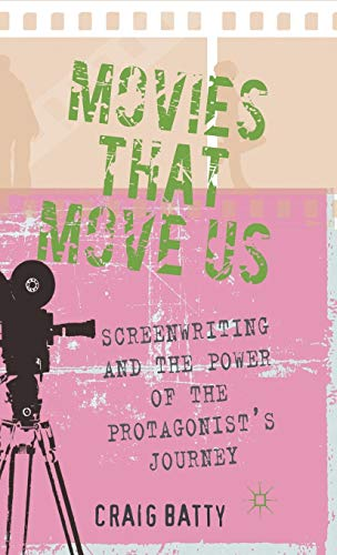9780230278349: Movies That Move Us: Screenwriting and the Power of the Protagonist's Journey
