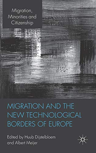 9780230278462: Migration and the New Technological Borders of Europe (Migration, Minorities and Citizenship)