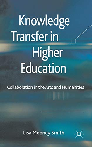9780230278721: Knowledge Transfer in Higher Education: Collaboration in the Arts and Humanities