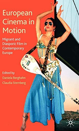 9780230278981: European Cinema in Motion: Migrant and Diasporic Film in Contemporary Europe (Palgrave European Film and Media Studies)