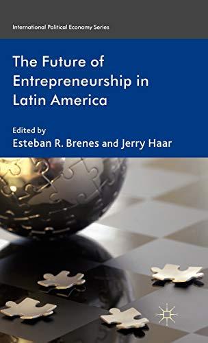 9780230279186: The Future of Entrepreneurship in Latin America (International Political Economy Series)