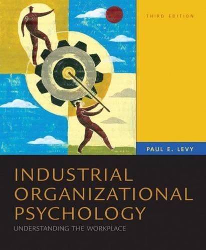 9780230279605: Industrial Organizational Psychology: Understanding the Workplace