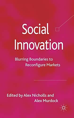 9780230280175: Social Innovation: Blurring Boundaries to Reconfigure Markets