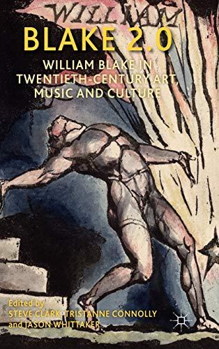 9780230280335: Blake 2.0: William Blake in Twentieth-Century Art, Music and Culture