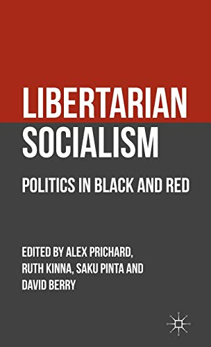 9780230280373: Libertarian Socialism: Politics in Black and Red