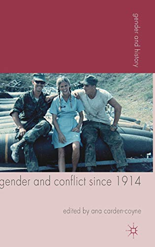 9780230280946: Gender and Conflict since 1914: Historical and Interdisciplinary Perspectives (Gender and History)