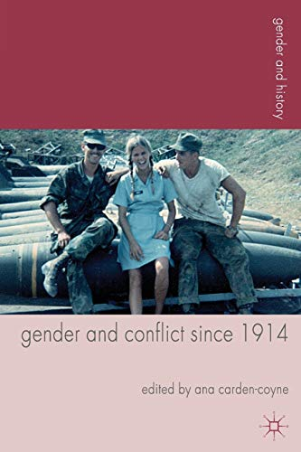 9780230280953: Gender and Conflict since 1914: Historical and Interdisciplinary Perspectives (Gender and History)