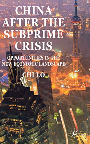 China After the Subprime Crisis: Opportunities in The New Economic Landscape: C. Lo