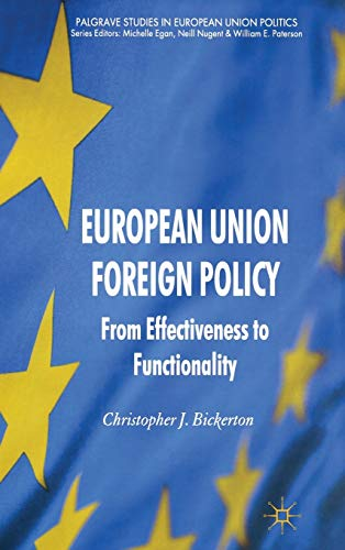 9780230282292: European Union Foreign Policy: From Effectiveness to Functionality (Palgrave Studies in European Union Politics)