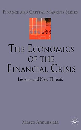 9780230282810: The Economics of the Financial Crisis: Lessons and New Threats (Finance and Capital Markets Series)