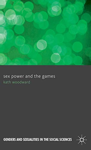 9780230283190: Sex Power and the Games (Genders and Sexualities in the Social Sciences)
