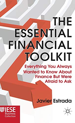 9780230283596: The Essential Financial Toolkit: Everything You Always Wanted to Know about Finance But Were Afraid to Ask (IESE Business Collection)