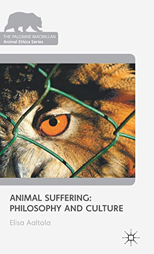 9780230283916: Animal Suffering: Philosophy and Culture (The Palgrave Macmillan Animal Ethics Series)