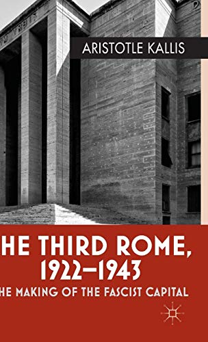 9780230283992: The Third Rome, 1922-1943: The Making of the Fascist Capital