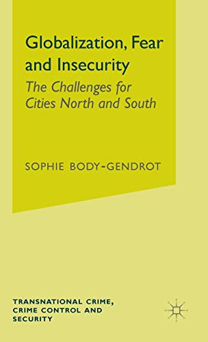 9780230284210: Globalization, Fear and Insecurity: The Challenges for Cities North and South (Transnational Crime, Crime Control and Security)