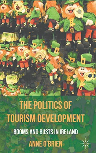 9780230284388: The Politics of Tourism Development: Booms and Busts in Ireland