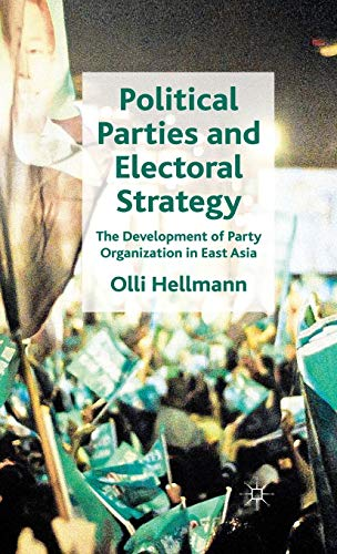 9780230284418: Political Parties and Electoral Strategy: The Development of Party Organization in East Asia