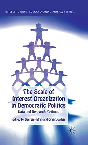 9780230284432: The Scale of Interest Organization in Democratic Politics: Data and Research Methods (Interest Groups, Advocacy and Democracy Series)