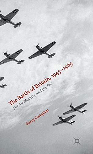 9780230284548: The Battle of Britain, 1945-1965: The Air Ministry and the Few