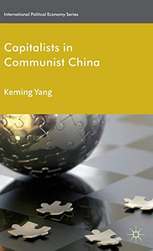 9780230284586: Capitalists in Communist China (International Political Economy Series)
