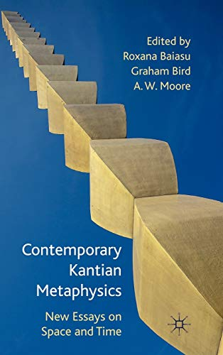Contemporary Kantian Metaphysics: New Essays on Space and Time: Palgrave Macmillan