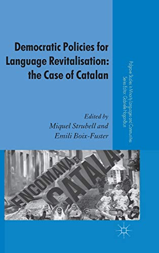 9780230285125: Democratic Policies for Language Revitalisation: The Case of Catalan (Palgrave Studies in Minority Languages and Communities)