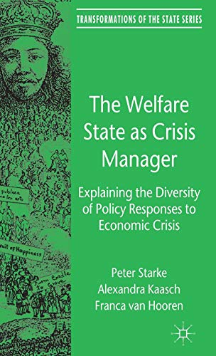 9780230285255: The Welfare State as Crisis Manager: Explaining the Diversity of Policy Responses to Economic Crisis (Transformations of the State)