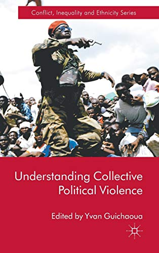 9780230285460: Understanding Collective Political Violence