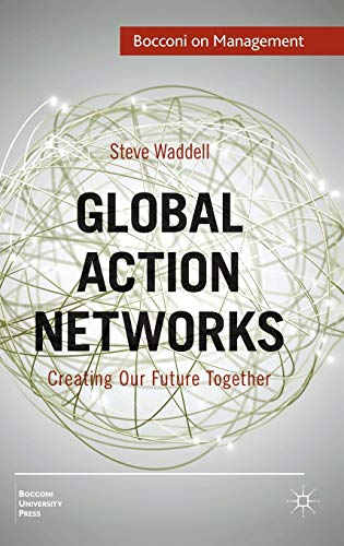 9780230285484: Global Action Networks: Creating Our Future Together (Bocconi on Management)