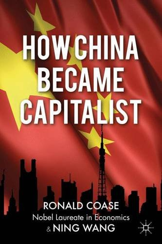 9780230285514: How China Became Capitalist. Ronald Coase and Ning Wang