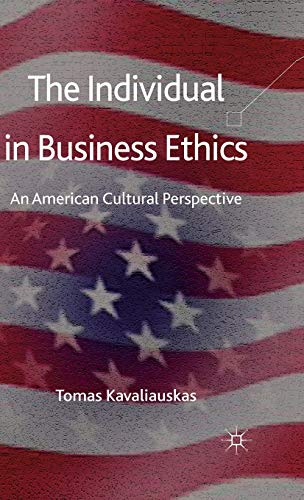 Individual in Business Ethics: An American Cultural Perspective: Tomas Kavaliauskas