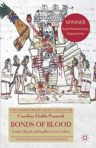9780230285644: Bonds of Blood: Gender, Lifecycle, and Sacrifice in Aztec Culture (Early Modern History: Society and Culture)
