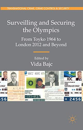 9780230289550: Surveilling and Securing the Olympics: From Tokyo 1964 to London 2012 and Beyond (Transnational Crime, Crime Control and Security)