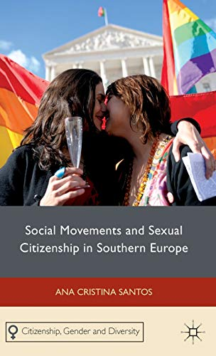 9780230289581: Social Movements and Sexual Citizenship in Southern Europe (Citizenship, Gender and Diversity)