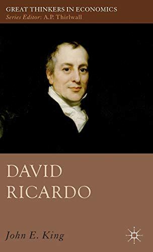 David Ricardo (Great Thinkers in Economics): King, John E.