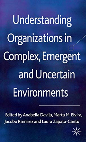 9780230290020: Understanding Organizations in Complex, Emergent and Uncertain Environments