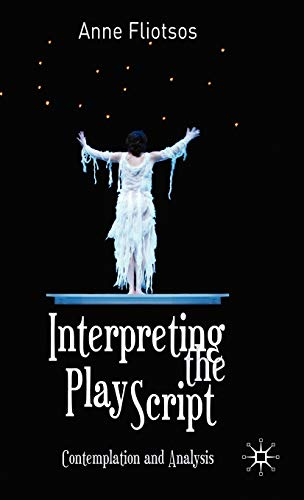 9780230290037: Interpreting the Play Script: Contemplation and Analysis