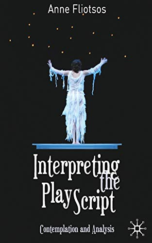 9780230290044: Interpreting the Play Script: Contemplation and Analysis